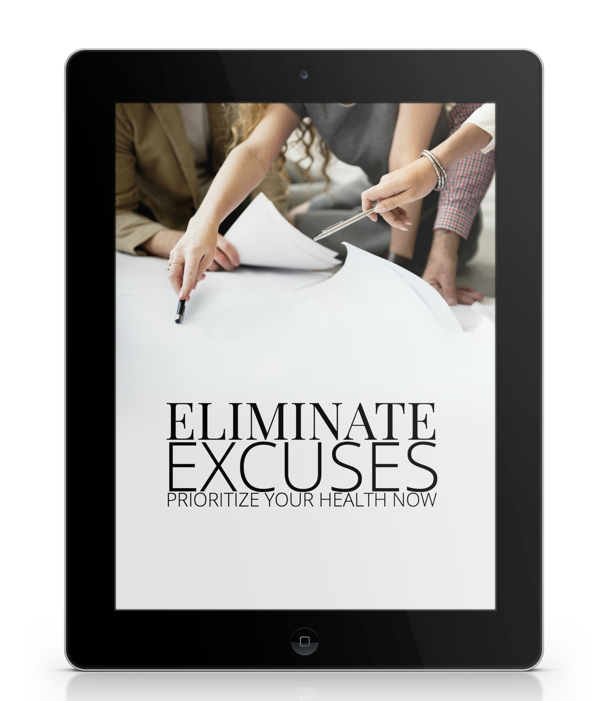 Eliminate Excuses